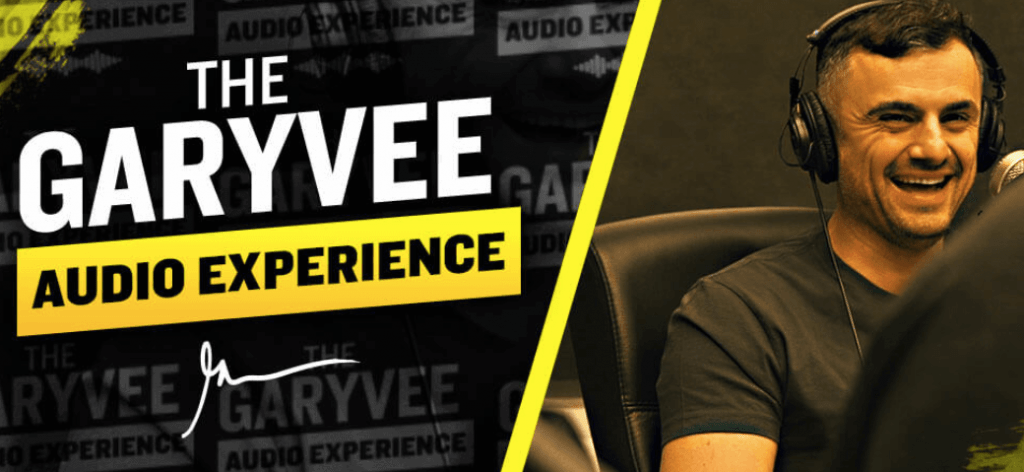 The GaryVee Audio Experience Podcast - Top 15 Podcasts for Marketers
