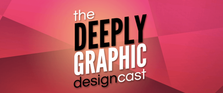 Deeply Graphic DesignCast - Marketing Podcast