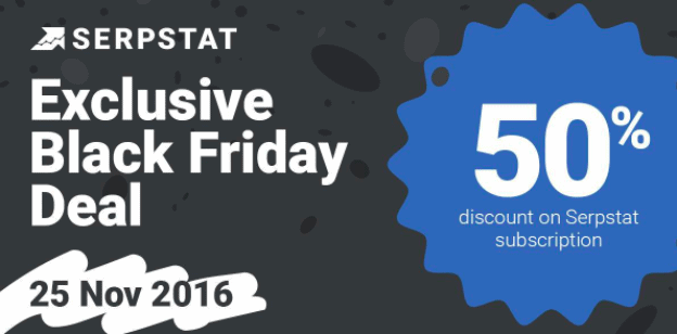 Serpstat Exclusive 'Black Friday' Deal: An Offer You Just Can't Refuse