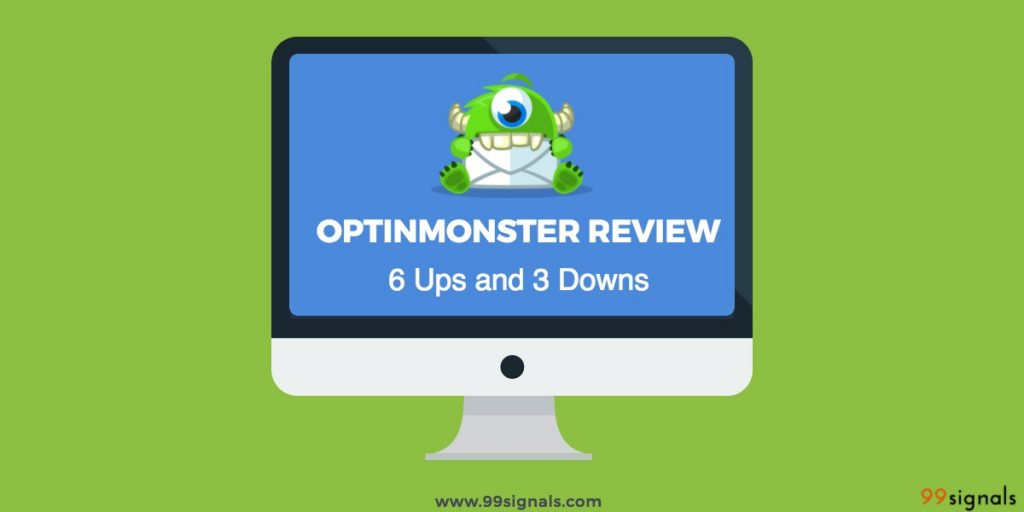 OptinMonster Review: 6 Ups and 3 Downs