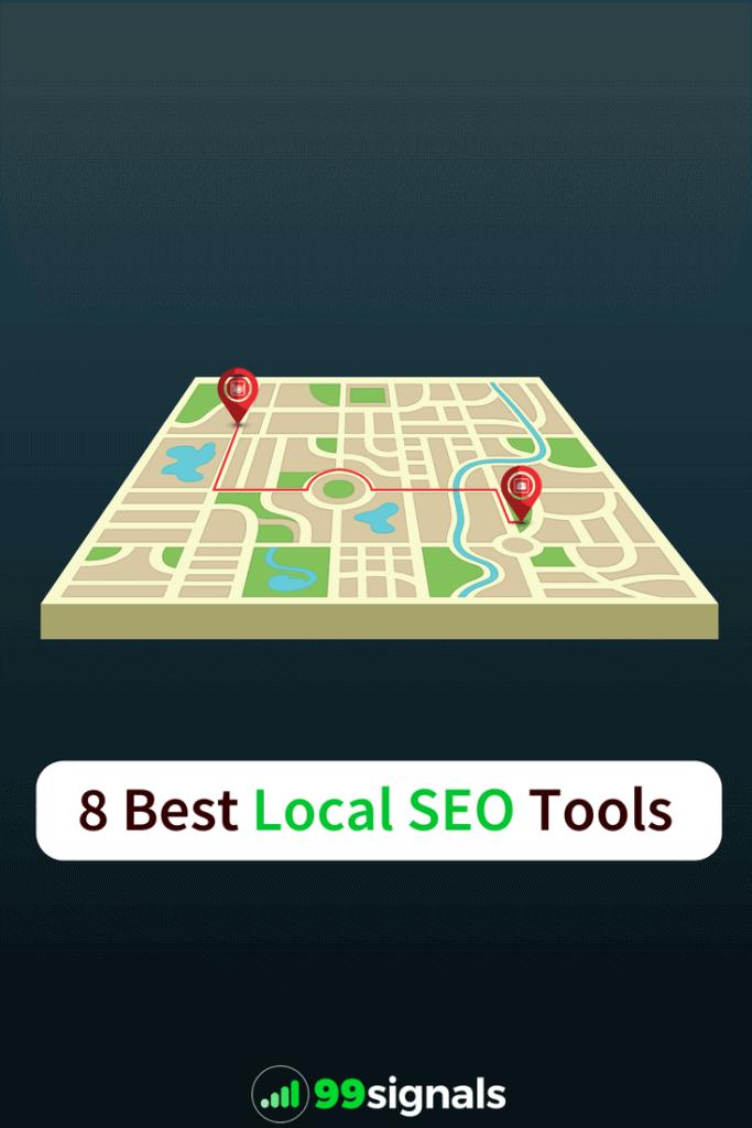 8 Best Local SEO Tools by 99signals.com