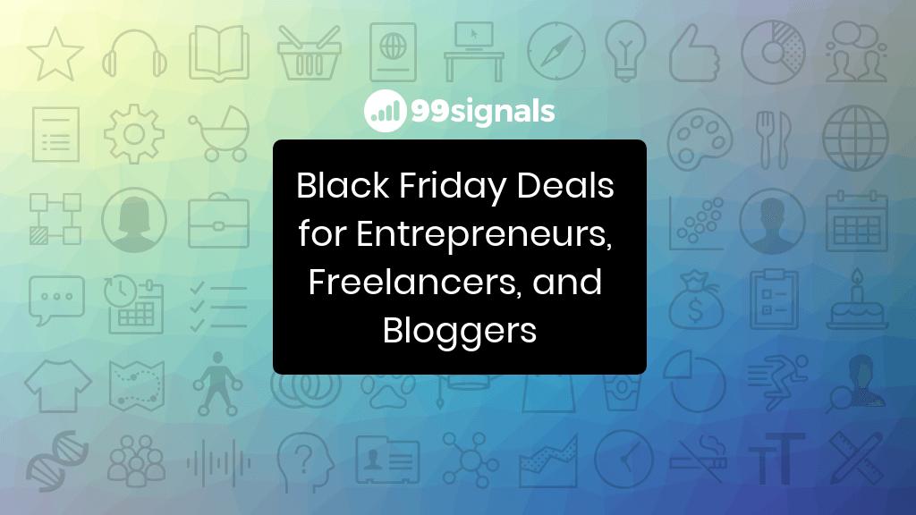 Black Friday Deals for Entrepreneurs, Freelancers, and Bloggers (2018)