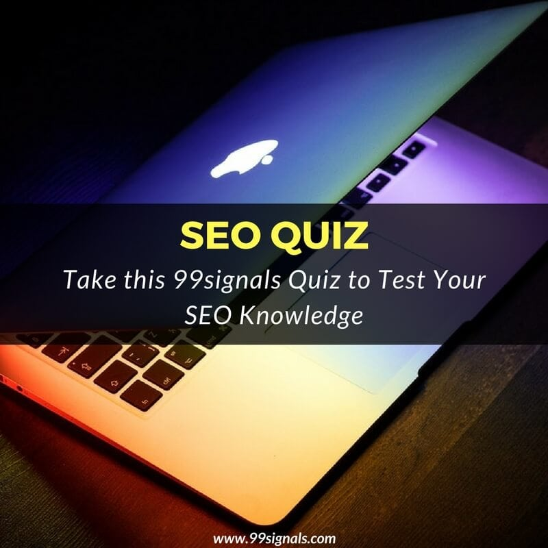 99signals SEO Quiz: Take this 99signals Quiz to Test Your SEO Knowledge
