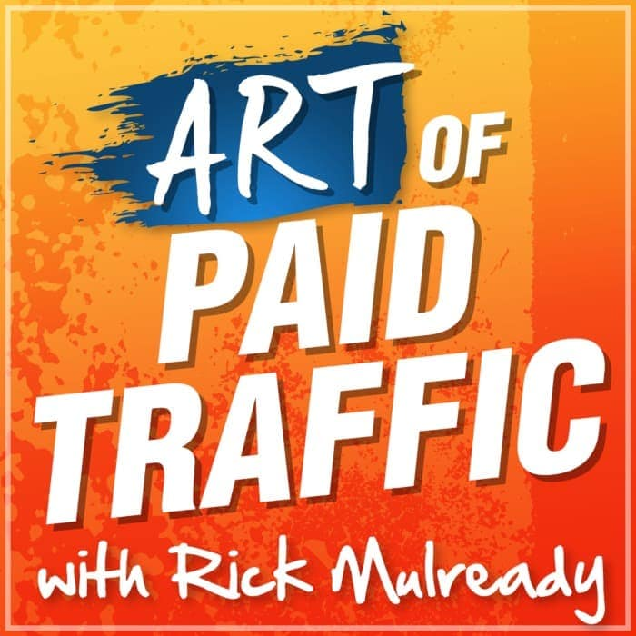 The Art of Paid Traffic Podcast