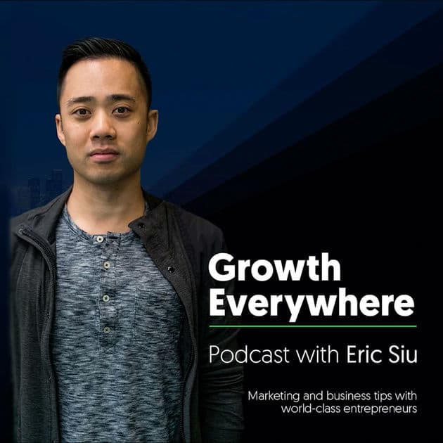 Growth Everywhere Podcast with Eric Siu