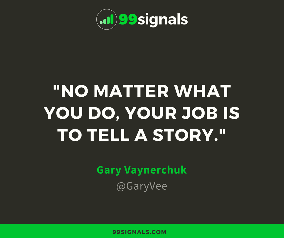 Gary Vee Quote - Storytelling