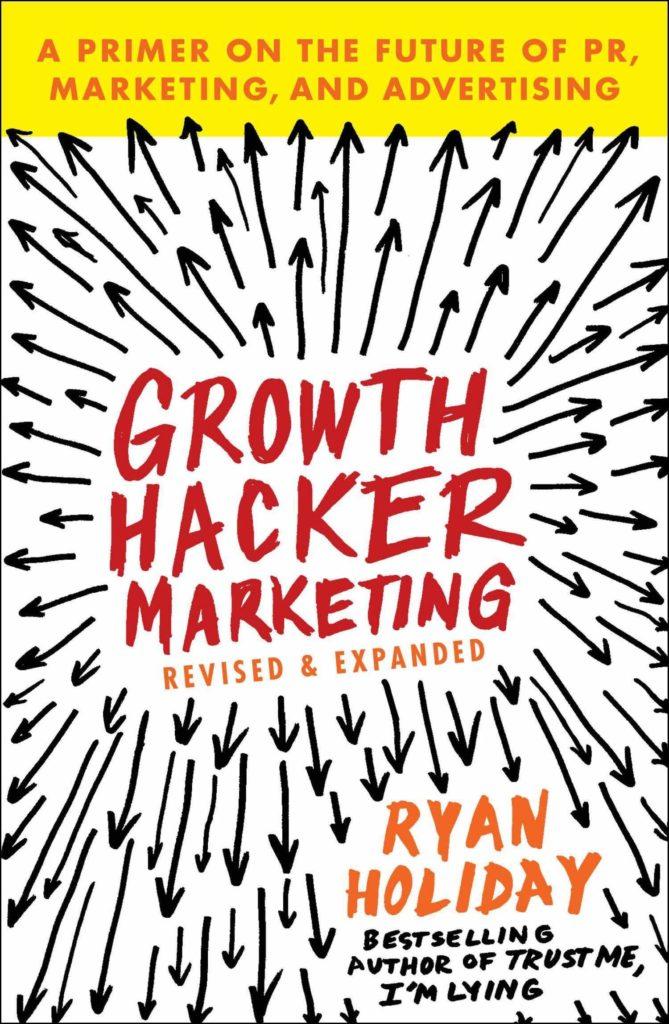 Growth Hacker Marketing by Ryan Holiday