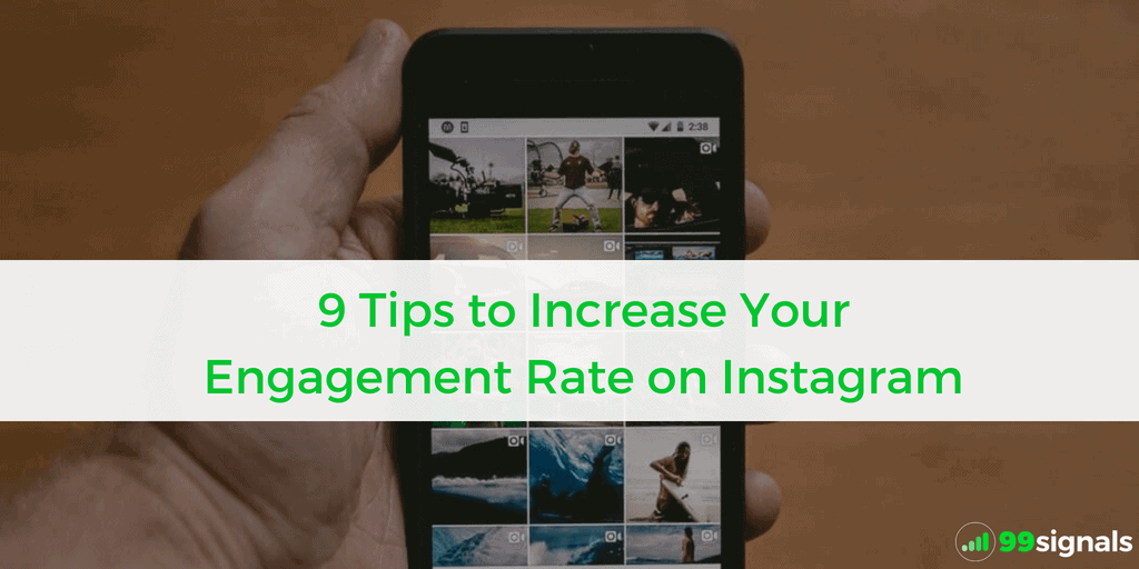 9 Tips to Increase Your Engagement Rate on Instagram