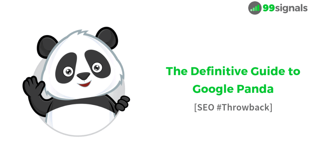 In this SEO #Throwback edition, we'll explore the launch of Google Panda algorithm, its far-reaching implications on SEO and content creation, and also answer some of the most frequently asked questions about the Panda algorithm update.