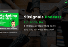 [99signals Podcast Ep #4] 5 Impressive Marketing Tools You May Not Have Heard Of