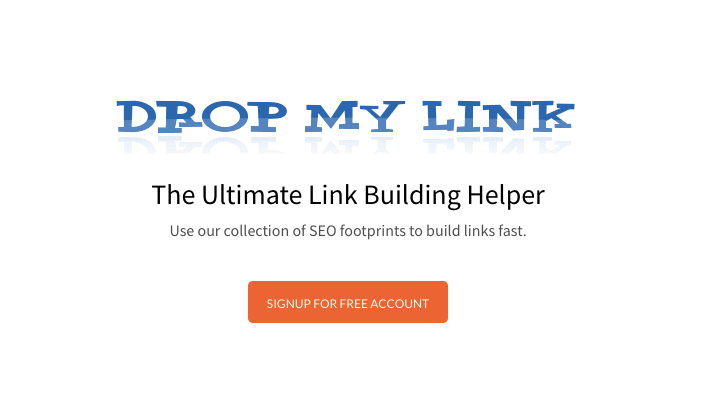 Drop My Link is a free link building tool which combines your keywords with advanced Google search operators to uncover link building opportunities.