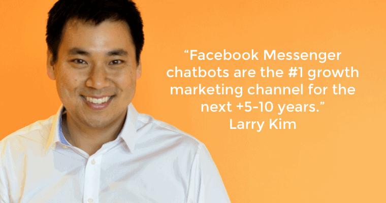 Larry Kim on FB Messenger Chatbots
